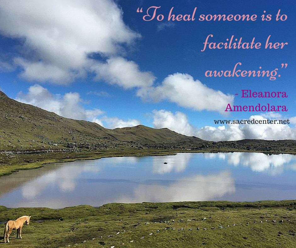 """To heal someone is to facilitate their awakening 